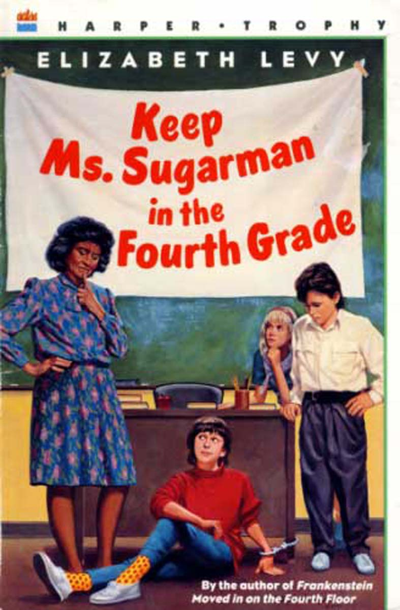 Levy,Elizabeth Keep Ms. Sugarman In The Fourth Grade BOOK:PAPERBACK